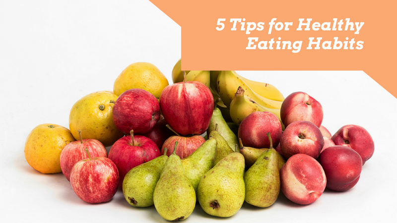 My Top Five Nutrition Tips for Healthy Eating Habits
