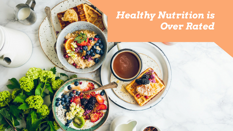 The Reasons Why Healthy Food Choices are Overrated